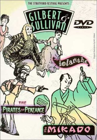 Gilbert & Sullivan - The Mikado, The Pirates of Penzance, Iolanthe (Stratford Festival, Canada)