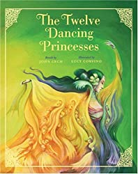 The Twelve Dancing Princesses (Classic Fairy Tale Collection)