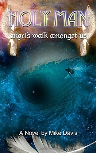 Read Online Holy Man: Angel walk amongst us (Shawn McQueen Trilogy) (Volume 3) pdf epub