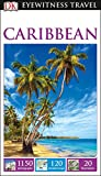 DK Eyewitness Caribbean (Travel Guide)