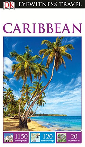 DK Eyewitness Travel Guide Caribbean (Best Caribbean Diving Destinations)