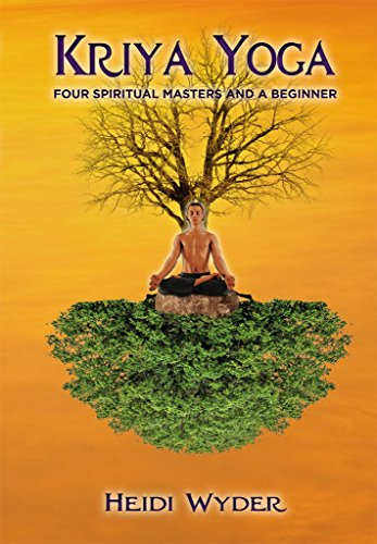Kriya Yoga: Four Spiritual Masters and a Beginner