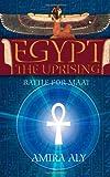 Egypt: the Uprising, Amira Aly, 1461195489