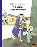 Als Oma seltsam wurde: Vierfarbiges Bilderbuch (MINIMAX)