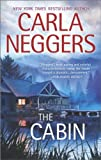 The Cabin, Carla Neggers, 0778316696