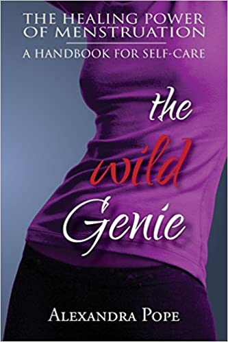 Book The Wild Genie: The Healing Power of Menstruation by Alexandra Pope (24-Apr-2014)