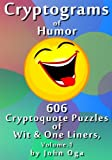 Cryptograms Of Humor: 606 Cryptoquote Puzzles of Wit & One Liners, Volume 1