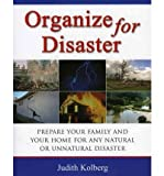 img - for Organize for Disaster: Prepare Your Family and Your Home for Any Natural or Unnatural Disaster (Paperback) - Common book / textbook / text book
