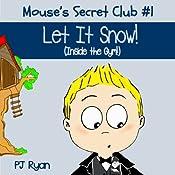 Mouse's Secret Club #1: Let It Snow (Inside the Gym!) | PJ Ryan