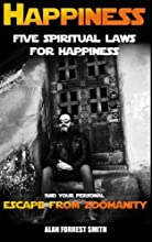 Happiness: Five Spiritual Laws For Happiness &  Your Personal  Escape from Zoomanity