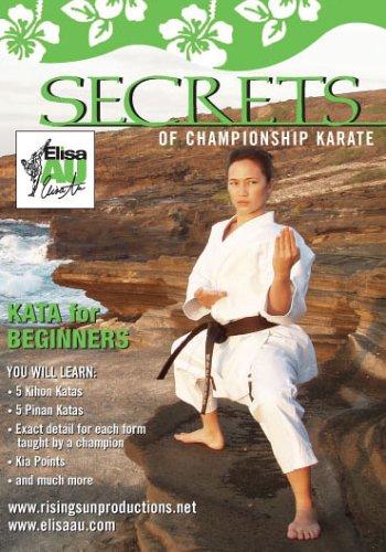 Elisa Au Secrets of Championship Karate: Kata For Beginners