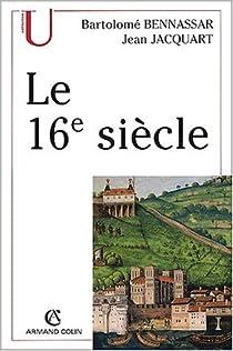 Le XVIe siècle par Bennassar