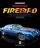 img - for Pontiac Firebird - The Auto-Biography: New 3rd Edition (Made in America!) book / textbook / text book