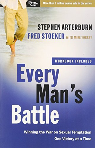 Every Man's Battle: Winning the War on Sexual Temptation One Victory at a Time (The Every Man Series)