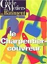 Guide des métiers du bâtiment : le charpentier-couvreur par Richard-Chevalier