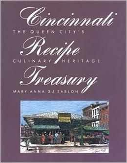 cincinnati recipe treasury the queen citys culinary heritage