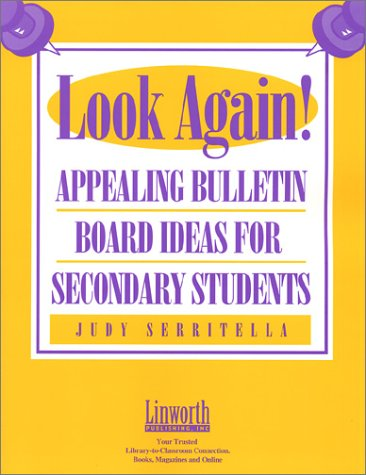 Look Again! Appealing Bulletin Board Ideas for Secondary Students -