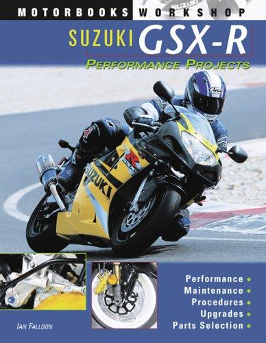 Suzuki GSX-R Performance Projects (Motorbooks Workshop)