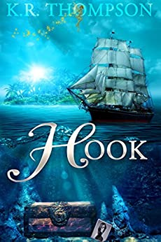 Hook (The Untold Stories of Neverland Book 2) by [Thompson, K.R.]