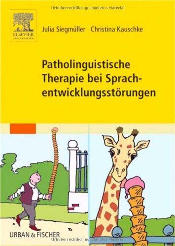 Patholinguistische Therapie bei Sprachentwicklungsstörungen by Julia Siegmüller (2006-06-16)