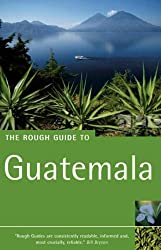 The Rough Guide to Guatemala 3 (Rough Guide Travel Guides)