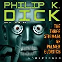 The Three Stigmata of Palmer Eldritch Hörbuch von Philip K. Dick Gesprochen von: Tom Weiner