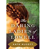 [ THE DARING LADIES OF LOWELL By Alcott, Kate ( Author ) Hardcover Feb-25-2014