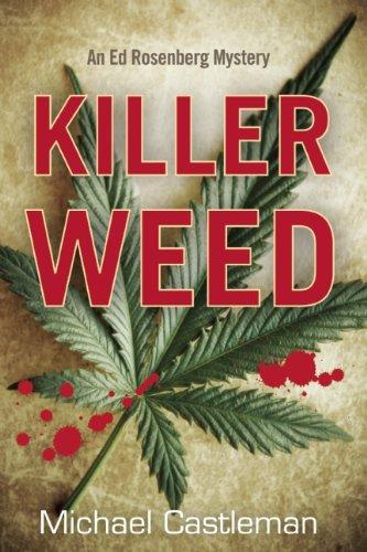 Download Killer Weed: An Ed Rosenberg Mystery (Ed Rosenberg Mysteries) pdf epub