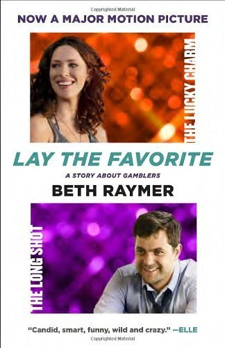 Lay the Favorite: A Story About Gamblers Paperback November 20, 2012