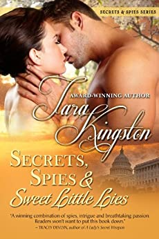 Secrets, Spies & Sweet Little Lies (Secrets & Spies Book 1) by [Kingston, Tara]