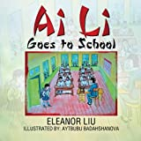 img - for Ai Li Goes to School book / textbook / text book