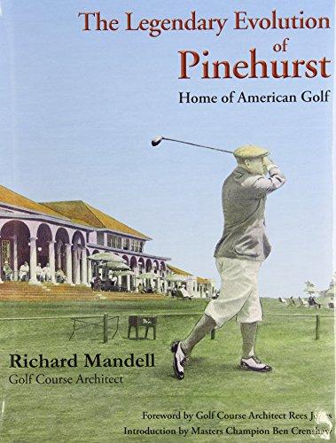 The Legendary Evolution of Pinehurst: Home of American Golf