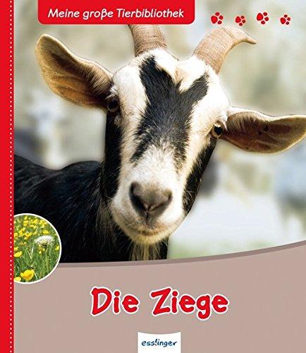 Die Ziege (Meine große Tierbibliothek)