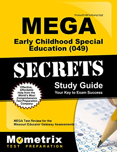 MEGA Early Childhood Special Education (049) Secrets Study Guide: MEGA Test Review for the Missouri Educator Gateway Assessments