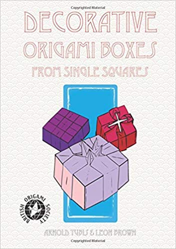 Decorative Origami Boxes From Single Squares British Origami