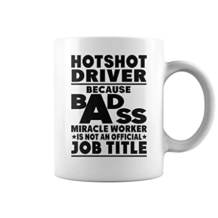 Amazon com: Hotshot Driver Miracle Worker Job Title Mug
