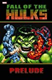 img - for Hulk: Fall of the Hulks Prelude (Hulk (Paperback Marvel)) book / textbook / text book