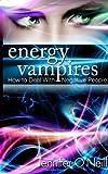 Energy Vampires, Jennifer O'Neill, 1484068351