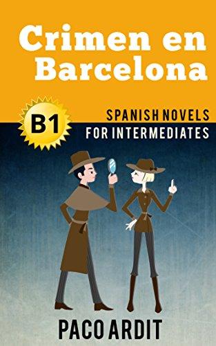 Spanish novels crimen en barcelona short stories for intermediates spanish novels crimen en barcelona short stories for intermediates b1 spanish edition fandeluxe Choice Image