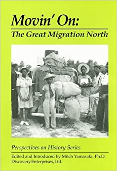 Movin' on: The Great Migration North (Perspectives on History (Discovery))