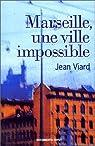 Marseille, une ville impossible par Viard