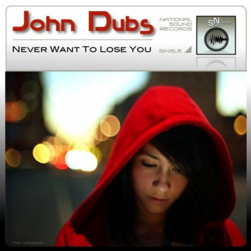 John Dubs - Never Want To Lose You