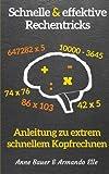 schnelle & effektive Rechentricks: Anleitung zu extrem schnellem Kopfrechnen