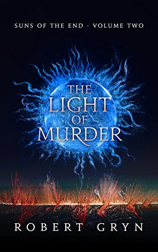 The Light of Murder: Suns of the End - Volume Two