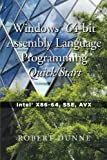 Windows 64-bit Assembly Language Programming Quick Start: Intel X86-64, SSE, AVX