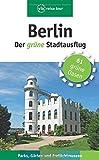 : Berlin - Der grüne Stadtausflug