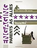 Engaging Parents As Allies, Wayne Rice, 0784723176