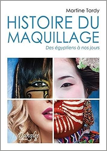 Histoire du maquillage - des egyptiens a nos jours: Amazon ...