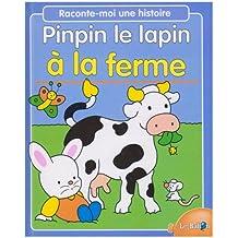 Pinpin le lapin a la ferme raconte-moi histoire