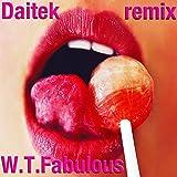 Daitek (W.T.Fabulous Remix)